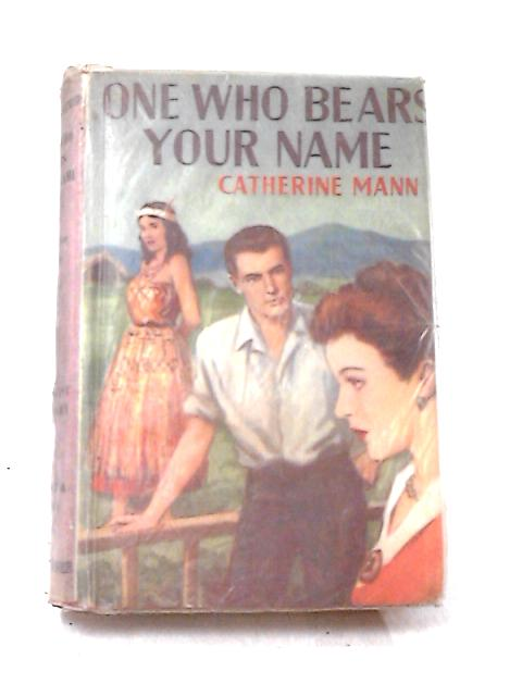 One Who Bears Your Name by Catherine Mann