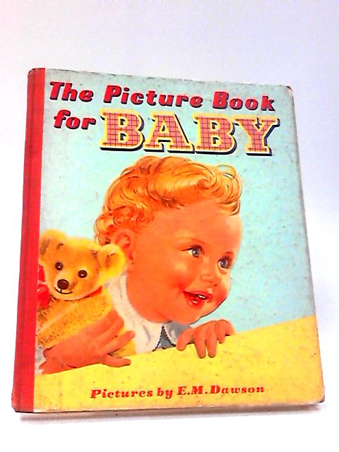 The Picture Book for Baby by E. M. Dawson