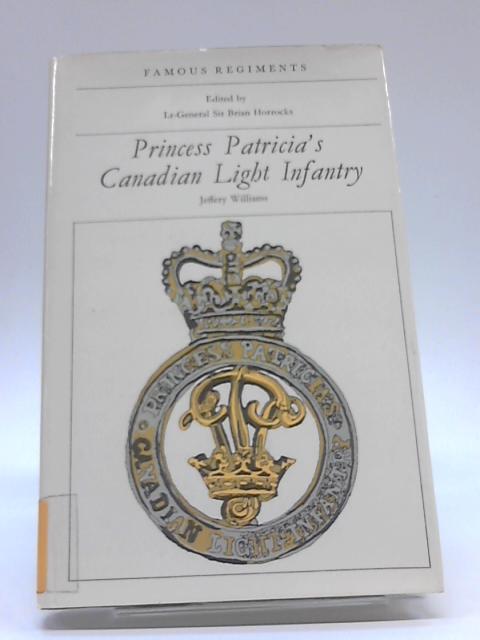 Princess Patricia's Canadian Light Infantry (Famous Regiments S.) by Williams, Jeffery