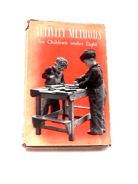 Activity Methods for Children Under Eight by Various