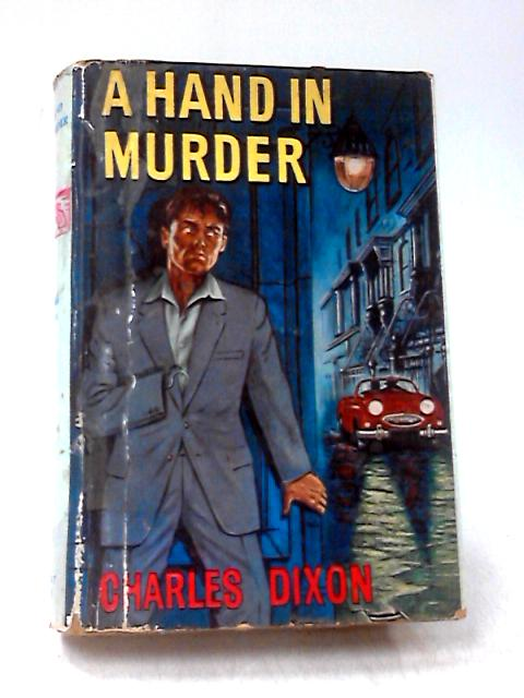 A Hand In Murder by Charles Dixon