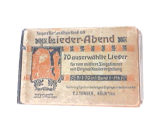 Liederabend, 70 Auserwahlte Lieder by P. J. Tonger