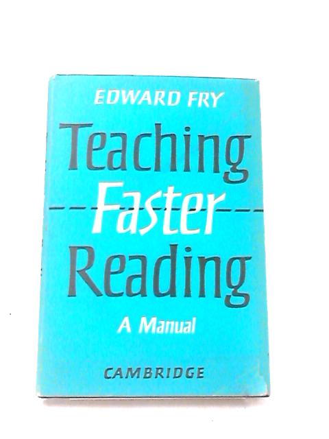 Teaching Faster Reading by Fry, Edward