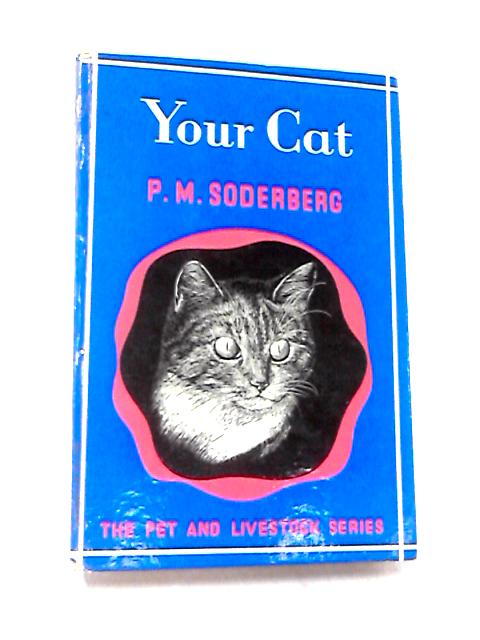 Your Cat By P. M. Soderberg