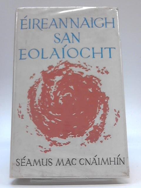 Eireannaigh san Eolaiocht by Mac Cnaimhin, Seamus