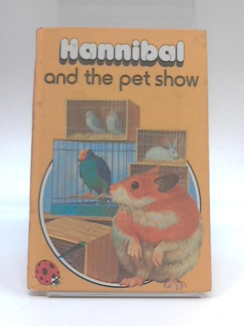 Hannibal and the Pet Show by Raymond Howe