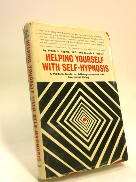 Helping Yourself With Self-Hypnosis: a Modern Guide to Self Improvement and Successful Living - english by Franck Samuel Caprio