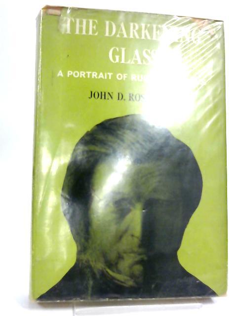The Darkening Glass by John D. Rosenberg