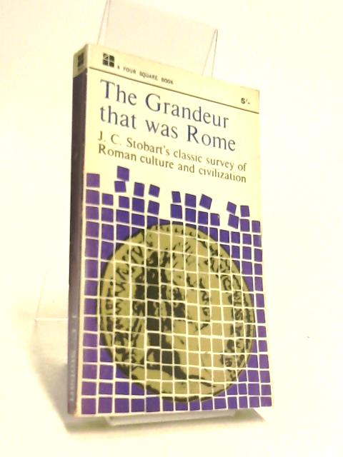 The Grandeur That Was Rome by J. C. Stobart
