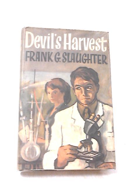 Devil's Harvest by Slaughter, Frank G.