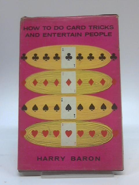 How to do card tricks and entertain people by Harry Baron