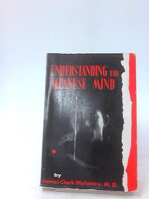 Understanding the Japanese mind by Moloney, James Clark,