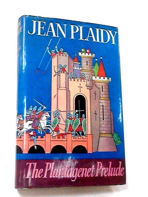 The Plantagenet Prelude by Plaidy, Jean