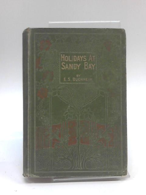 Holidays at Sandy Bay, etc by Emma Sophia Buchheim