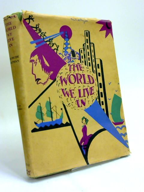 The World We Live in and How It Came to Be by Gertrude Hartman