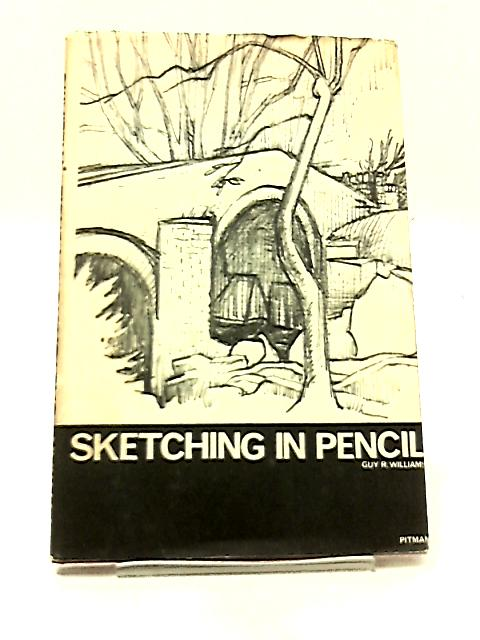 Sketching in Pencil by Williams, G.R.