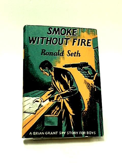 Smoke Without Fire by Seth, Ronald