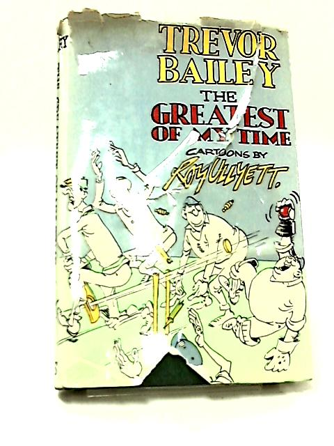 Greatest of My Time by Bailey, Trevor