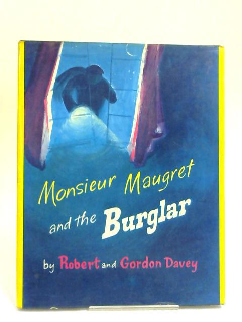 Monsieur Maugret and the Burglar by Robert & Gordon Davey