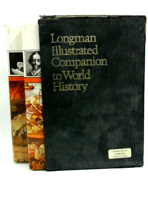 Longman Illustrated Companion to World History: Two Volumes by Grant Uden