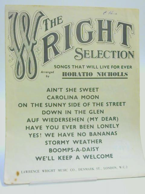 The Wright Selection: Songs that will Live For Ever by Horatio Nicholls