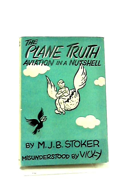 The Plane Truth by M. J. B. Stoker