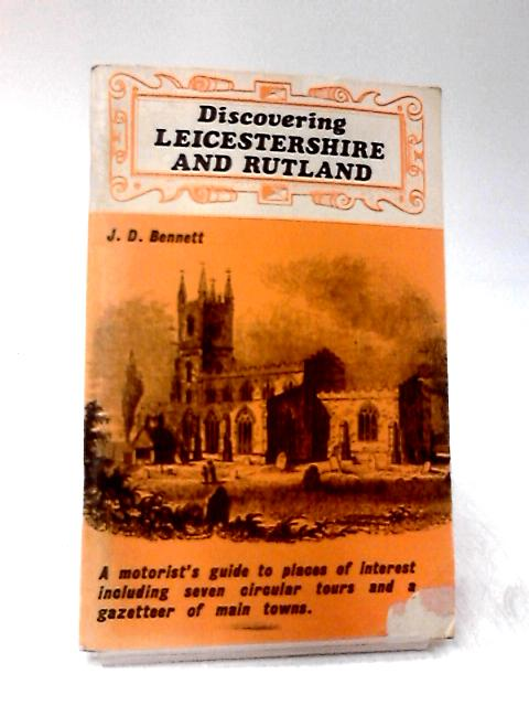 Discovering Leicestershire and Rutland by Bennett, J.David