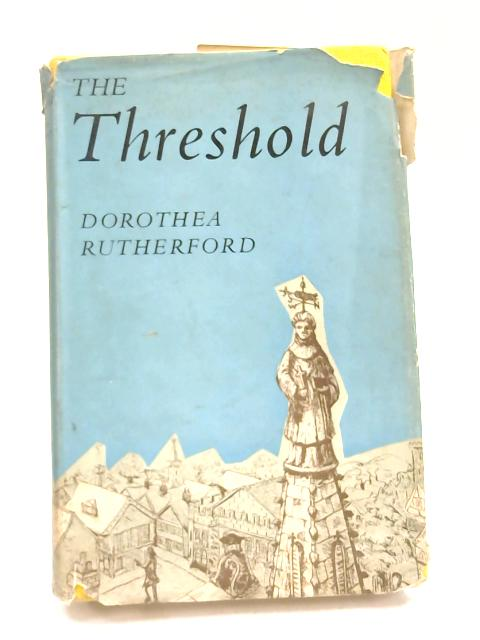 The Threshold: A Memoir of Childhood By Dorothea Rutherford