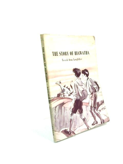The A.L. Bright Story Readers Book IV The Story Of Hiawatha by Henry W Longfellow