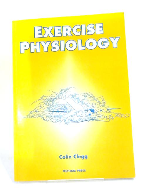 Exercise Physiology by Colin Clegg
