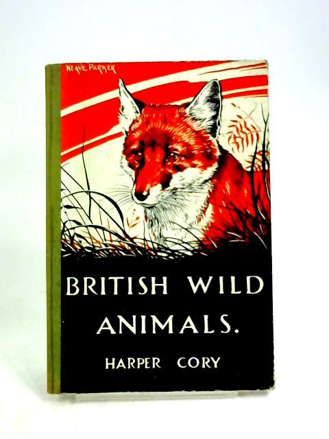 British Wild Animals, The Cory Nature Series Volume II by Harper Cory