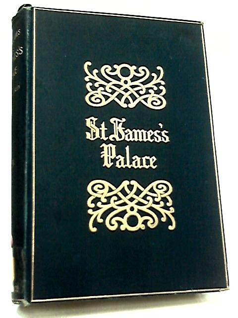 Memorials of St.James's Palace Volume II by Sheppard, Edgar