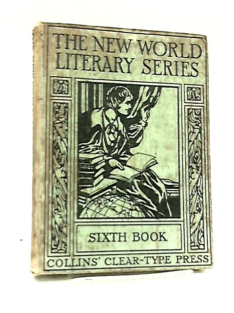 The New World Literary Series - Sixth Book by Henry Cecil Ward