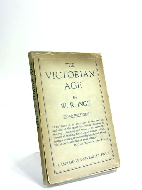 The Victorian Age : the Rede lecture for 1922 by William Ralph Inge