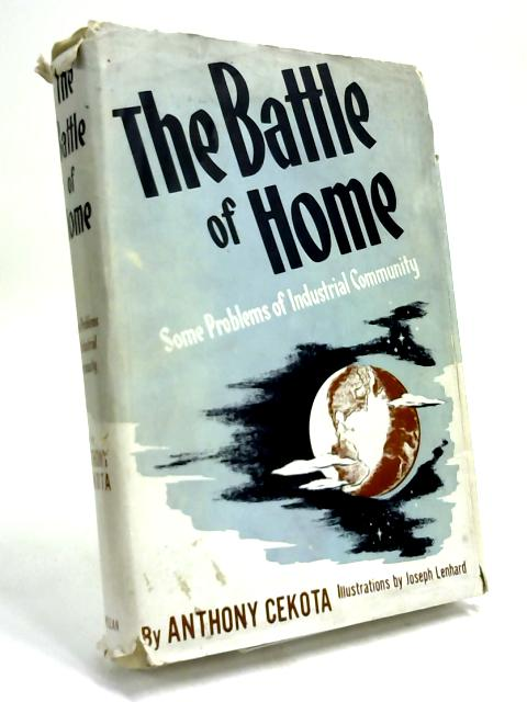 The Battle of Home: Some Problems of Industrial Community by A Cekota