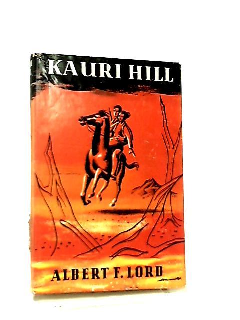 Kauri Hill by Albert F. Lord