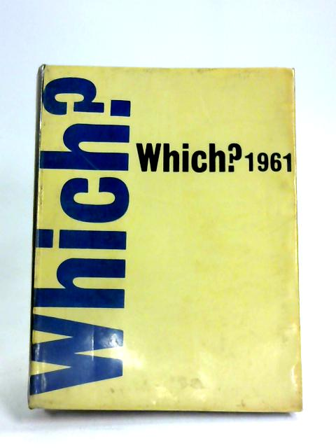 Which? 1961 by Which? Magazine Staff