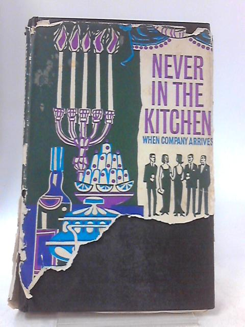 Never in the Kitchen When Company Arrives by Morse, Theresa A.