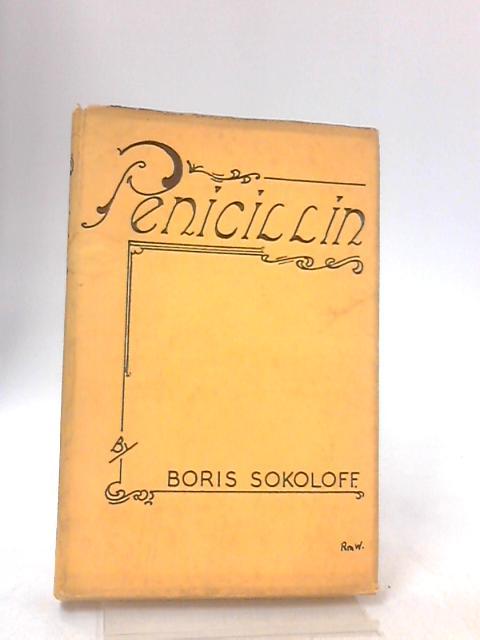 Penicillin: A Dramatic Story: by Sokoloff, Boris