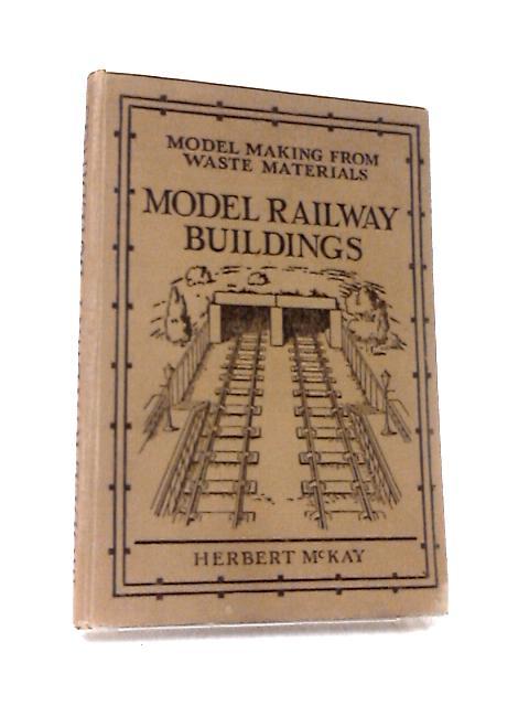 Model Railway Buildings by Herbert McKay