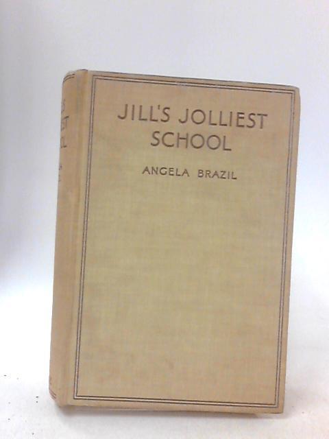 Jill's Jolliest School by Anglea Brazil