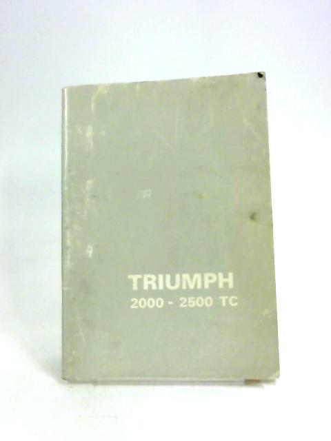 Triumph 2000 and 2500 TC Handbook by Unknown