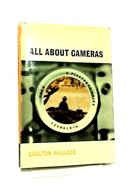 All About Cameras by Carlton Wallace