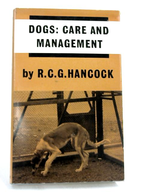 Dogs: Care and Management by R.C.G Hancock