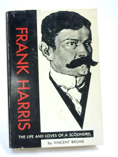 Frank Harris: by Vincent Brome,
