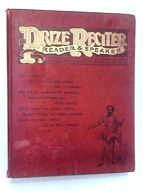 The Prize Reciter Reader and Speaker By Joseph Malins (ed)