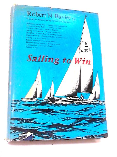 Sailing to Win by Bavier, Robert N
