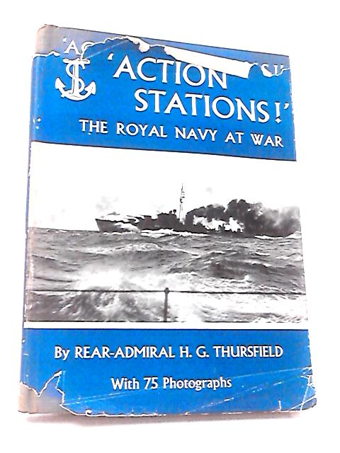 Action Stations by Rear-Admiral H. G. Thursfield