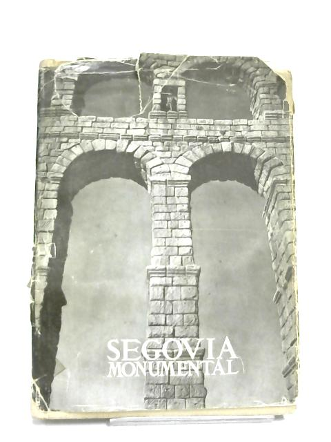 Segovia Monumental by Isabel De Ceballos-Escalera