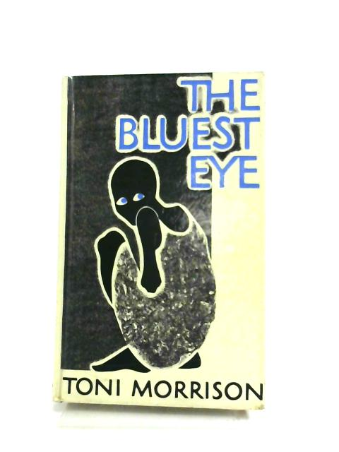 anger in the bluest eye by toni morrison The bluest eye teaching and learning resources for the novel the bluest eye by toni morrison morrison's rich, complex, profoundly empathetic novels portray, along with universal truths and unique characters, the many ways in which living in american society affects african americans and other people of color.